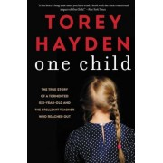 One Child: The True Story of a Tormented Six-Year-Old and the Brilliant Teacher Who Reached Out, Paperback