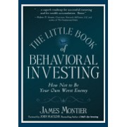 Little Book of Behavioral Investing - How Not to be Your Own Worst Enemy (Montier James)(Cartonat) (9780470686027)