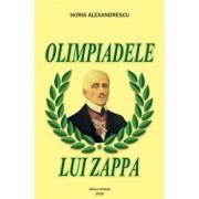 Olimpiadele lui Zappa/Horia Alexandrescu
