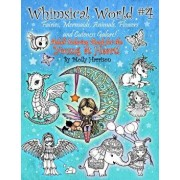 Whimsical World #4 - Fairies, Mermaids, Animals, Flowers and Cuteness Galore!: Fantasy Themed Adult Coloring Book for the Young at Heart!, Paperback/Molly Harrison
