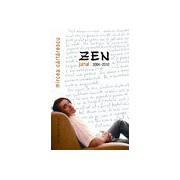 Zen. Jurnal 2004-2010.