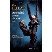 Asteptand ceasul de apoi/Dinu Pillat