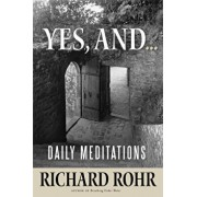 Yes, And...: Daily Meditations, Paperback/Richard Rohr