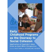 Early Childhood Programs as the Doorway to Social Cohesion - Application of Vygotsky's Ideas from an East-West Perspective(Cartonat) (9781443823906)