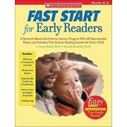 Fast Start for Early Readers: A Research-Based, Send-Home Literacy Program with 60 Reproducible Poems and Activities That Ensures Reading Success fo, Paperback/Nancy Padak
