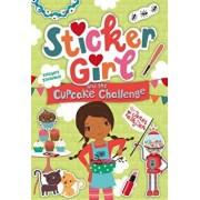 Sticker Girl and the Cupcake Challenge, Hardcover/Janet Tashjian
