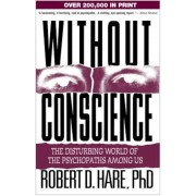 Without Conscience: The Disturbing World of the Psychopaths Among Us, Paperback