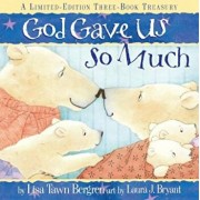 God Gave Us So Much: A Limited-Edition Three-Book Treasury, Hardcover/Lisa T. Bergren