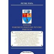 Pitesti - portrete postume pentru prieteni/Petre Popa