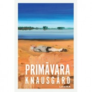 Primavara/Karl Ove Knausgard