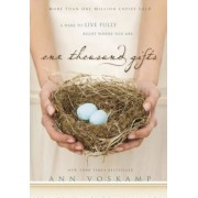 One Thousand Gifts: A Dare to Live Fully Right Where You Are, Hardcover