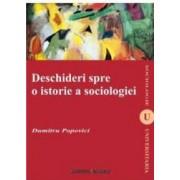 Deschideri spre o istorie a sociologiei - Dumitru Popovici