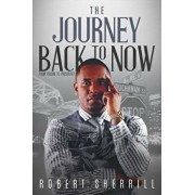 The Journey Back to Now, Paperback/Robert C. Sherrill