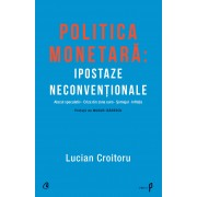 Politica monetara: Ipostaze neconventionale (eBook)