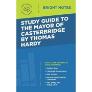 Study Guide to The Mayor of Casterbridge by Thomas Hardy, Paperback/Intelligent Education