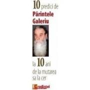 10 predici de Parintele Galeriu la 10 Ani de la mutarea sa la cer