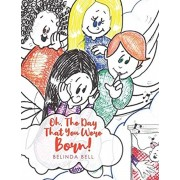 Oh, The Day That You Were Born!, Paperback/Bell Belinda