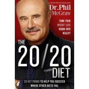 The 20/20 Diet: Turn Your Weight Loss Vision Into Reality, Hardcover