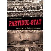 Partidul-Stat. Structuri politice (1948-1965)/Mihaela Cristina Verzea