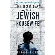 The Secret Diary of a Jewish Housewife: Move to the Golden City, Paperback