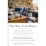 The Way of the Writer: Reflections on the Art and Craft of Storytelling, Paperback