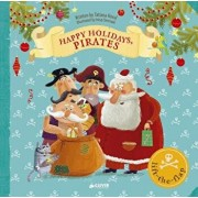 Happy Holidays, Pirates: Lift-The-Flap Book, Hardcover/Clever Publishing