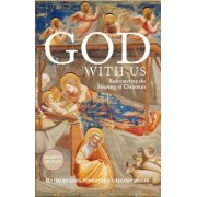 God with Us: Rediscovering the Meaning of Christmas, Paperback