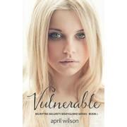 Vulnerable: McIntyre Security Bodyguard Series - Book 1, Paperback/April Wilson