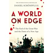 A World on Edge. The End of the Great War and the Dawn of a New Age, Paperback/Daniel Schoenpflug