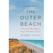 The Outer Beach: A Thousand-Mile Walk on Cape Cod's Atlantic Shore, Paperback/Robert Finch
