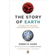 The Story of Earth: The First 4.5 Billion Years, from Stardust to Living Planet, Paperback/Robert M. Hazen