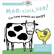 Moo, Cluck, Baa! the Farm Animals Are Hungry: A Press and Listen Sound Book, Hardcover