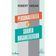 Personalitatea si soarta organizatiilor - Robert Hogan