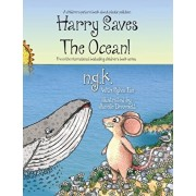 Harry Saves The Ocean!: Teaching children about plastic pollution and recycling., Paperback/N. G. K