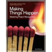 Making Things Happen: Mastering Project Management, Paperback