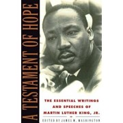 A Testament of Hope: The Essential Writings and Speeches of Martin Luther King, Jr., Paperback/Martin Luther King
