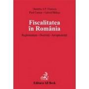 Fiscalitatea in Romania. Reglementare. Doctrina. Jurisprudenta (legat).
