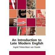 An Introduction to Late Modern English by Ingrid TiekenBoon van Ostade