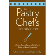 The Pastry Chef's Companion: A Comprehensive Resource Guide for the Baking and Pastry Professional, Paperback