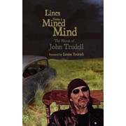 Lines from a Mined Mind: The Words of John Trudell, Paperback/John Trudell