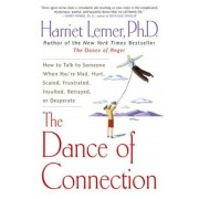 The Dance of Connection: How to Talk to Someone When You're Mad, Hurt, Scared, Frustrated, Insulted, Betrayed, or Desperate, Paperback