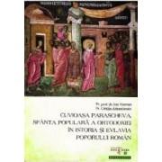 Cuvioasa Parascheva sfanta populara a ortodoxiei in istoria si evlavia poporului roman - Ion Vicova