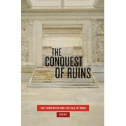 The Conquest of Ruins: The Third Reich and the Fall of Rome, Paperback/Julia Hell