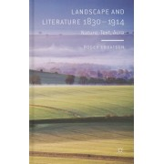 Landscape and Literature 1830-1914: Nature, Text, Aura