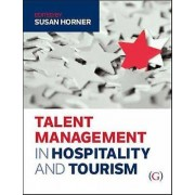 Talent Management in Hospitality and Tourism par Sous la direction de Susan Horner