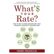 What's Your Rate?: How to Buy a Home and Secure Your Financial Future at the Same Time, Paperback