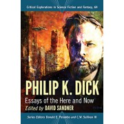 Philip K. Dick: Essays of the Here and Now, Paperback/David Sandner