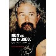 Bikin' and Brotherhood: My Journey, Paperback