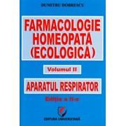 Farmacologie homeopata (ecologica). Aparatul respirator, Vol. II - Editia a II-a/Dumitru Dobrescu