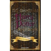 The Unofficial Harry Potter Spellbook: The Wand Chooses the Wizard, Hardcover/Duncan Levy